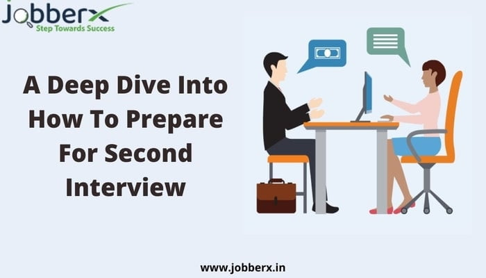 A Deep Dive Into How To Prepare For A Second Interview